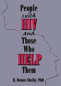 People With HIV and Those Who Help Them              by             Carlton Munson; R Dennis Shelby