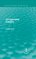Co-operative Industry (Routledge Revivals) 9781317821359R90