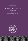 Max Weber, Rationality and Modernity 9781317833352R90