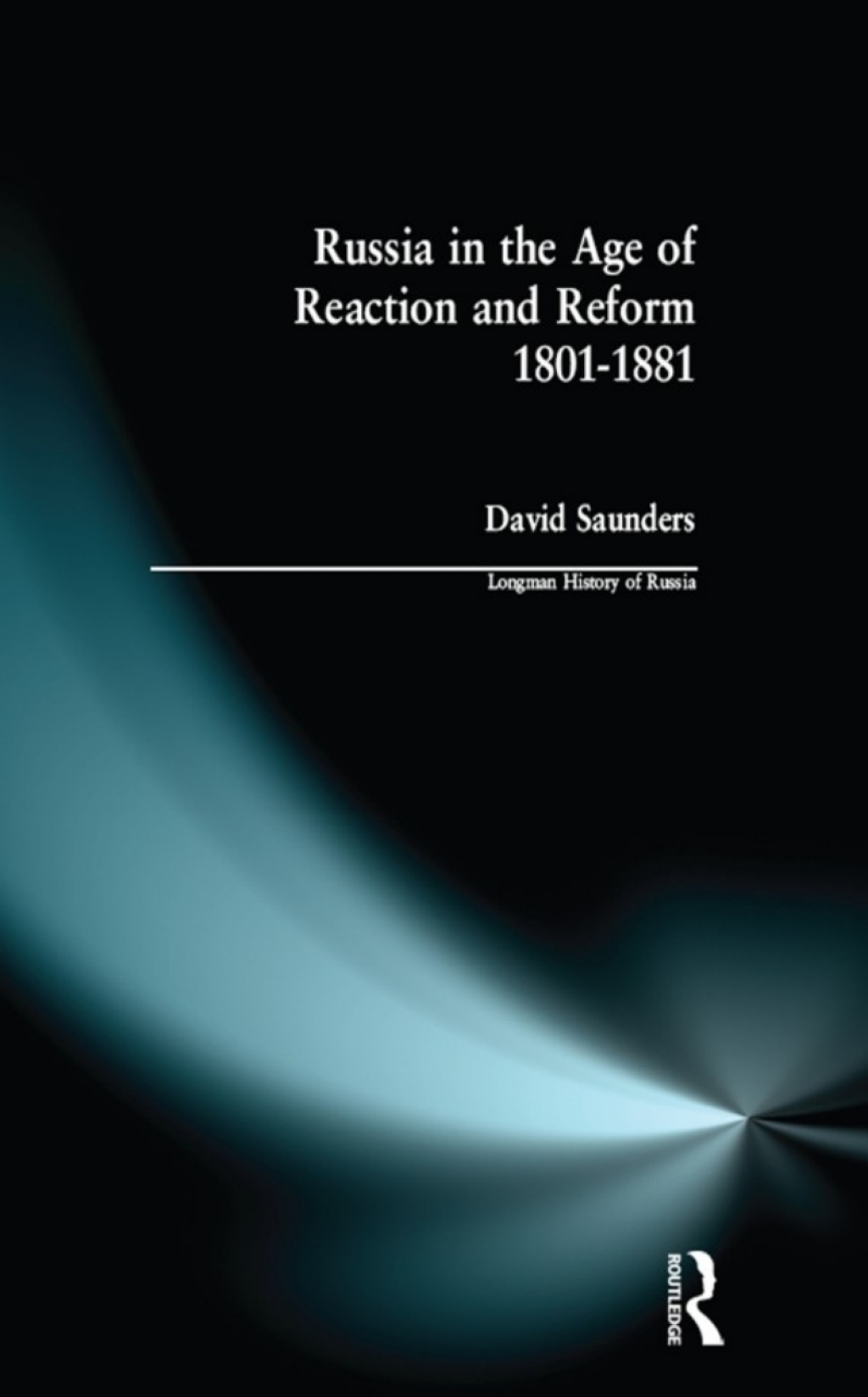 Russia in the Age of Reaction and Reform 1801-1881 (eBook)