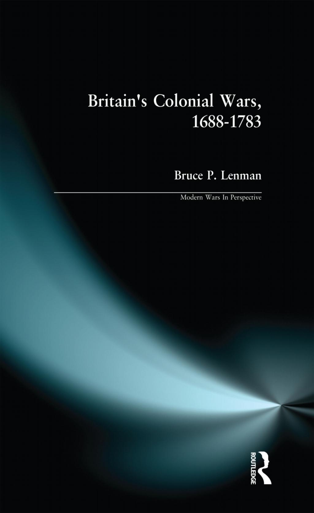 Britain's Colonial Wars  1688-1783 (eBook)