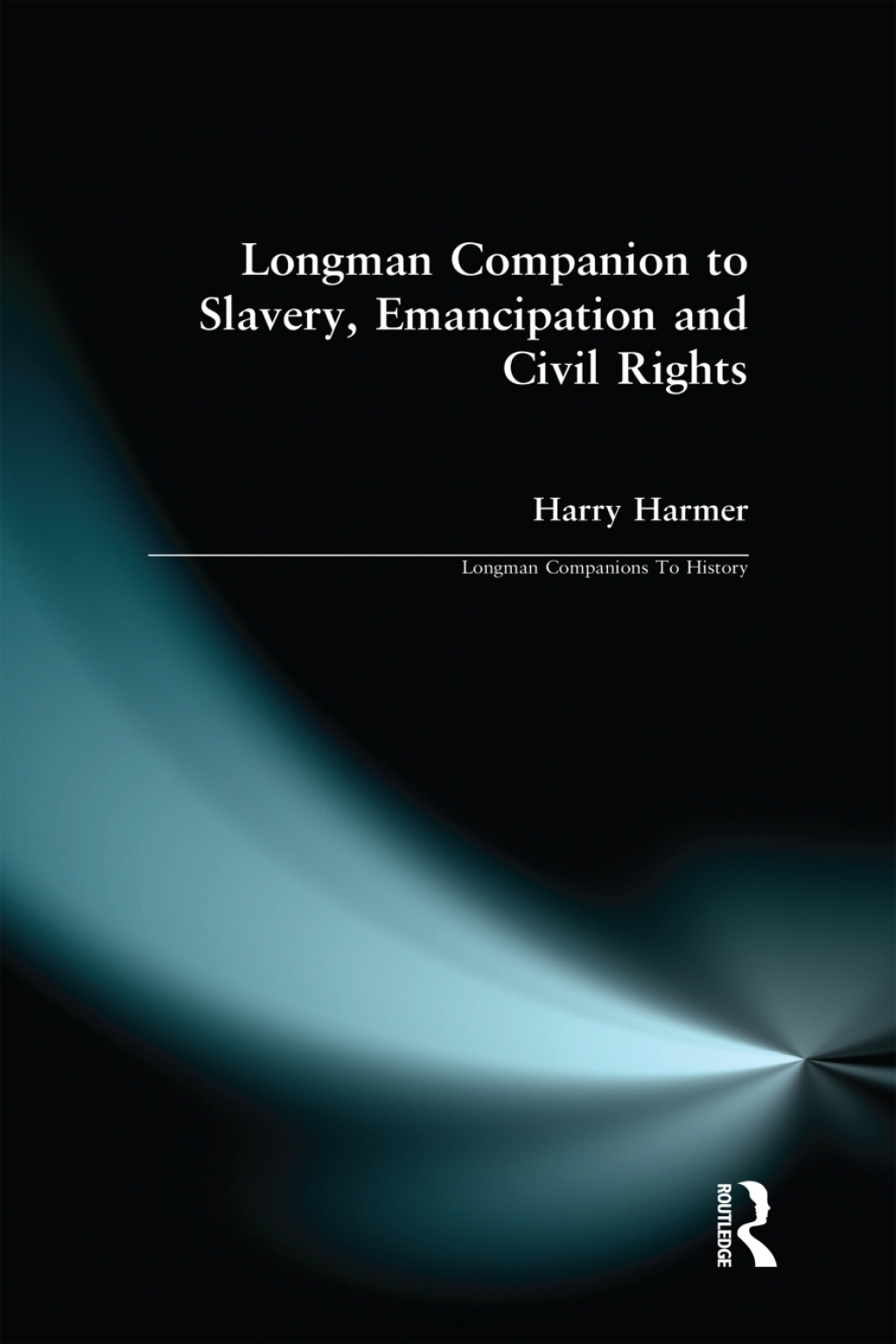 Longman Companion to Slavery  Emancipation and Civil Rights (eBook)