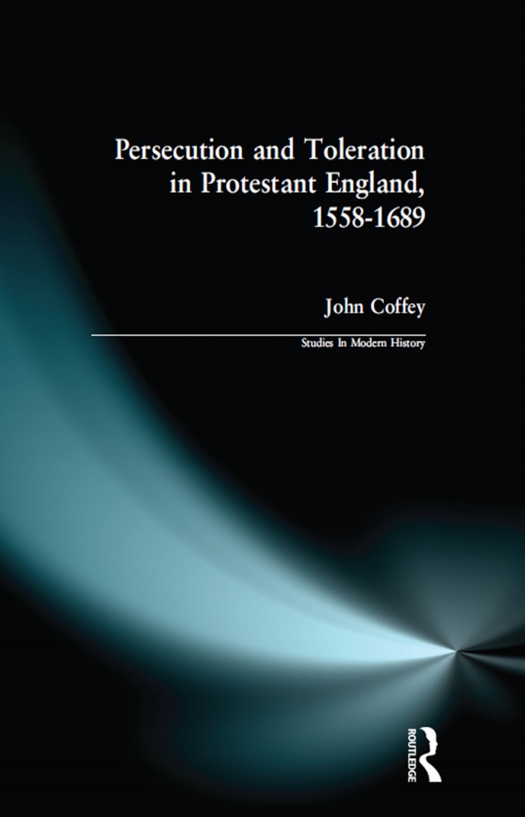 Persecution and Toleration in Protestant England 1558-1689 (eBook)
