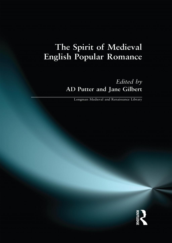 The Spirit of Medieval English Popular Romance (eBook)