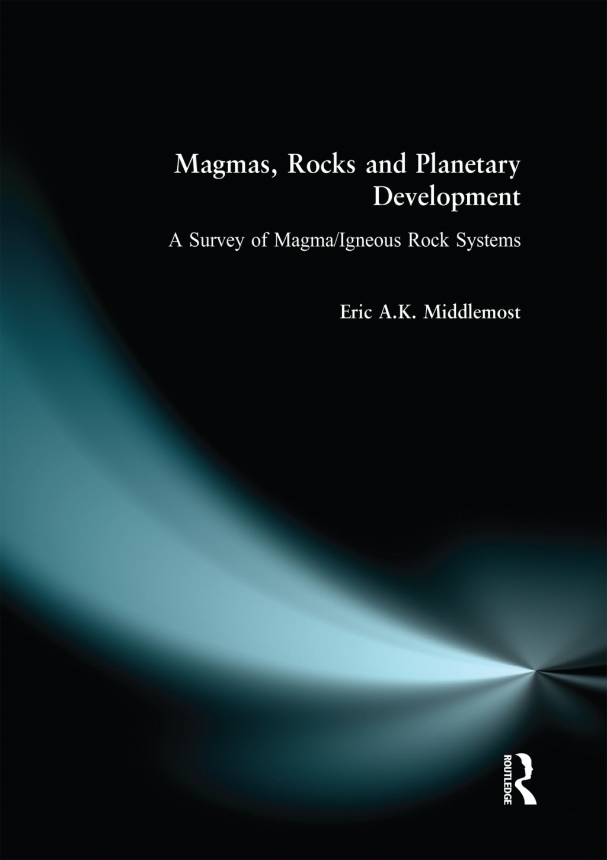 Magmas  Rocks and Planetary Development (eBook)
