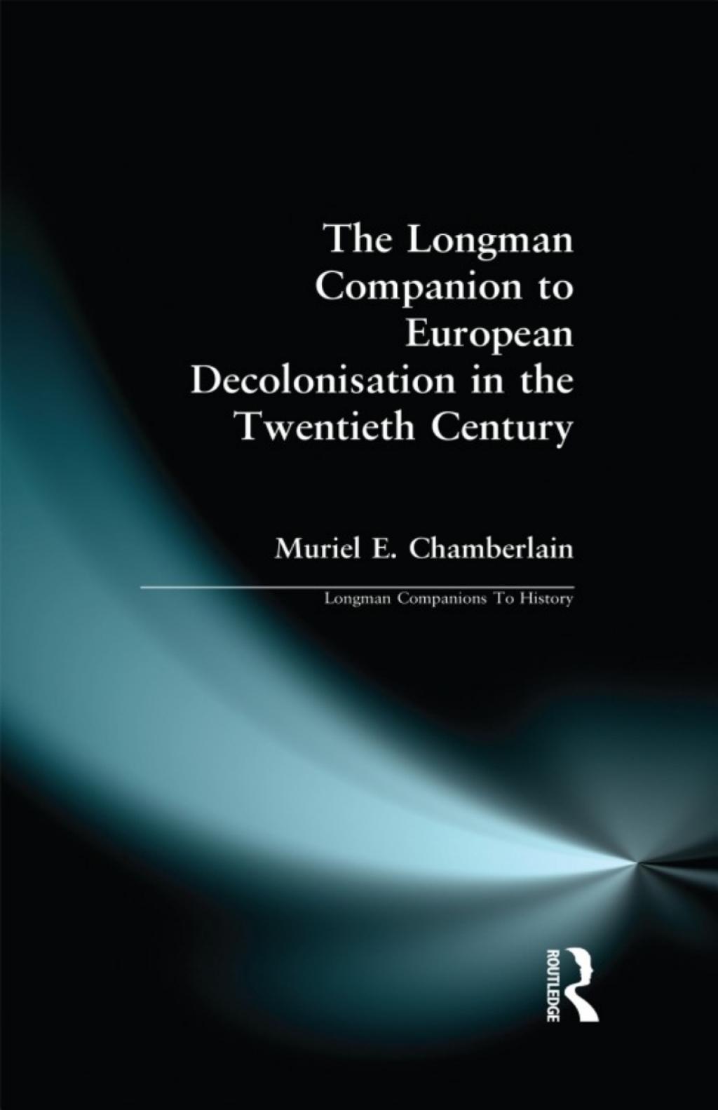 Longman Companion to European Decolonisation in the Twentieth Century (eBook)