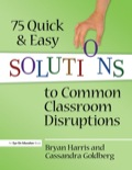 75 Quick and Easy Solutions to Common Classroom Disruptions 9781317924760R90
