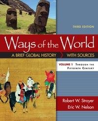 Ways Of The World A Brief Global History With Sources Volume I A