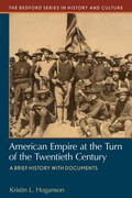 American Empire at the Turn of the Twentieth Century: A Brief History with Documents 9781319065065R60