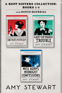 A Kopp Sisters Collection              by             Amy Stewart