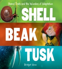 Shell, Beak, Tusk              by             Bridget Heos