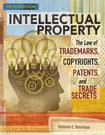 """Intellectual Property: The Law of Trademarks, Copyrights, Patents, and Trade Secrets"" (9781337515870)"