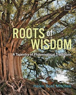 """""""Roots of Wisdom: A Tapestry of Philosophical Traditions"""" (9781337672047)"""