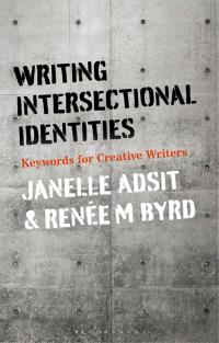 Writing Intersectional Identities              by             Janelle Adsit; Renée M. Byrd