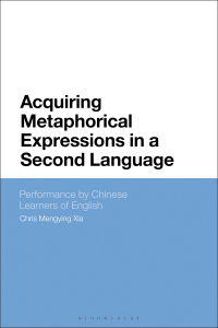 Acquiring Metaphorical Expressions in a Second Language              by             Chris Mengying Xia