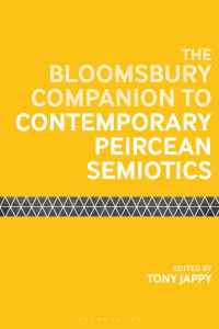 The Bloomsbury Companion to Contemporary Peircean Semiotics