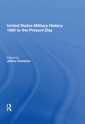 United States Military History 1865 to the Present Day 9781351143707R90