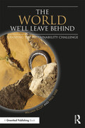 The World We'll Leave Behind 9781351242912R90