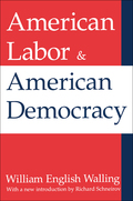 American Labor and American Democracy 9781351298742