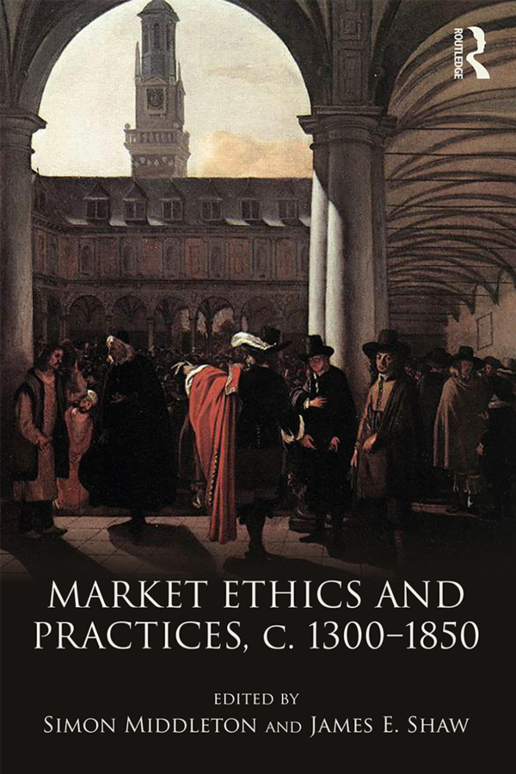 Market Ethics and Practices  c.1300–1850 (eBook Rental)