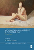 Art, Awakening, and Modernity in the Middle East 9781351348416R90