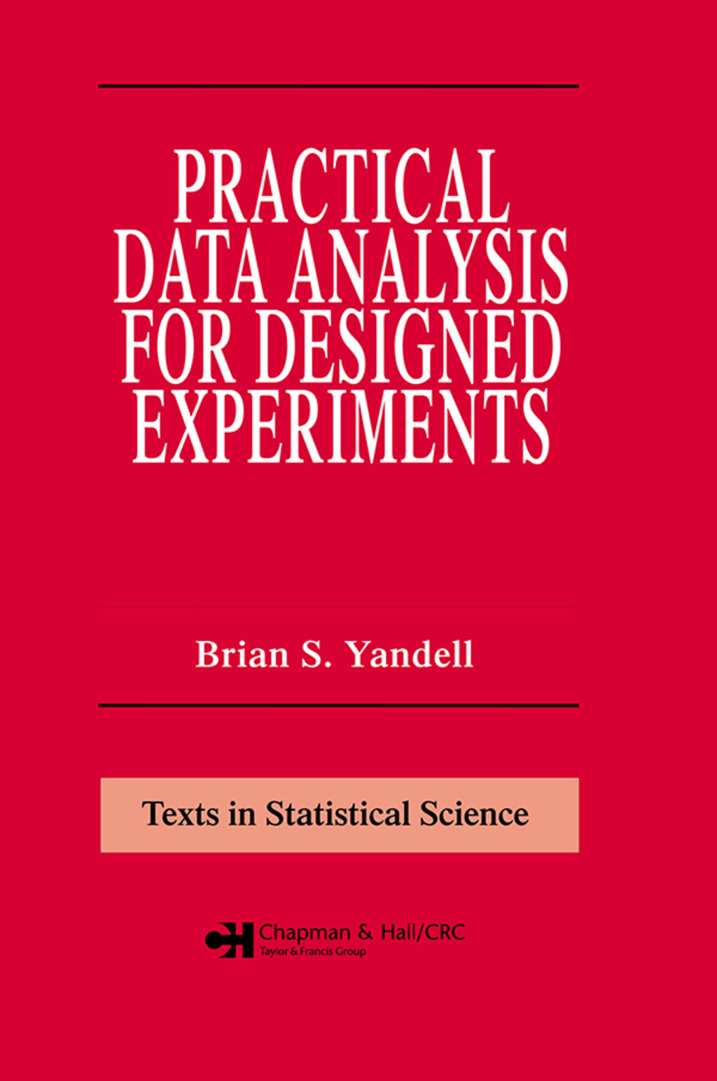 Practical Data Analysis for Designed Experiments (eBook Rental)
