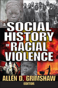 A Social History of Racial Violence 9781351534482