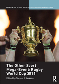 The Other Sport Mega-Event: Rugby World Cup 2011 9781351541718R90