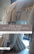 Rome, Travel and the Sculpture Capital, c.1770?825 9781351550536R90