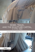 Rome, Travel and the Sculpture Capital, c.1770?825 9781351550543R90