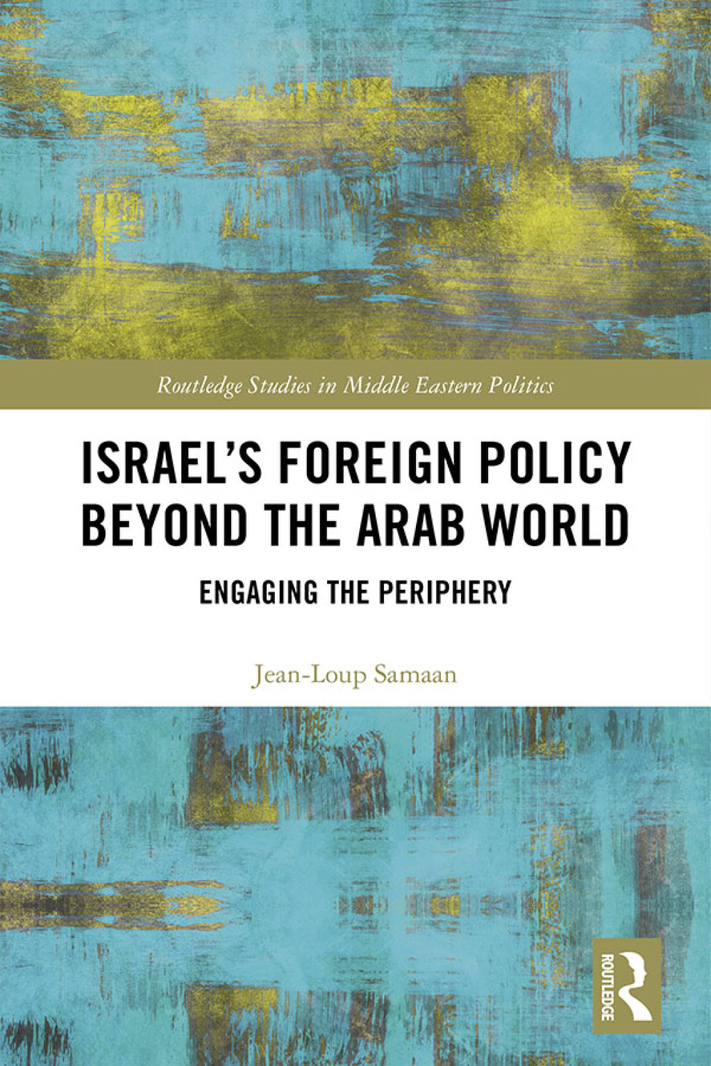 Israel?s Foreign Policy Beyond the Arab World (eBook Rental)