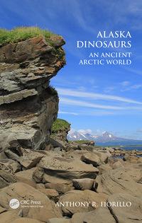 Alaska Dinosaurs              by             Anthony R. Fiorillo