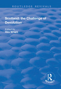 Scotland: the Challenge of Devolution 9781351727853R90