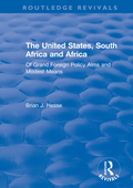 The United States, South Africa and Africa: Of Grand Foreign Policy Aims and Modest Means 9781351756051R90