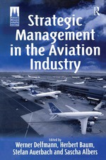 """Strategic Management in the Aviation Industry"" (9781351897679)"