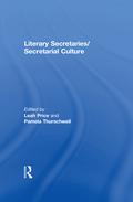 Literary Secretaries/Secretarial Culture 9781351922098R90