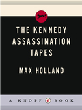The Kennedy Assassination Tapes 9781400043781