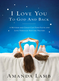 I Love You to God and Back 9781400203925