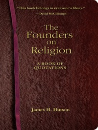 The Founders on Religion              by             James H. Hutson