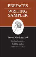 Kierkegaard's Writings, IX, Volume 9: Prefaces: Writing Sampler 9781400832378