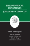 Kierkegaard's Writings, VII, Volume 7: Philosophical Fragments, or a Fragment of Philosophy/Johannes Climacus, or De omnibus dubitandum est. (Two books in one v 9781400846962