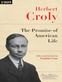 The Promise of American Life              by             Herbert Croly
