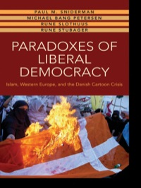 Paradoxes of Liberal Democracy              by             Paul M. Sniderman; Michael Bang Petersen; Rune Slothuus; Rune Stubager