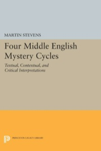 Four Middle English Mystery Cycles              by             Martin Stevens