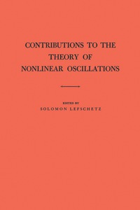 Contributions to the Theory of Nonlinear Oscillations (AM-20), Volume I              by             Solomon Lefschetz