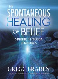 The Spontaneous Healing of Belief | 9781401916893 ...