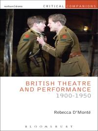 British Theatre and Performance 1900-1950              by             Rebecca D'Monte