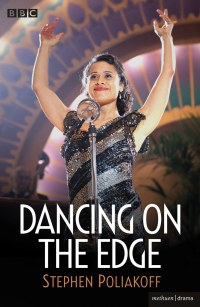 Dancing on the Edge              by             Stephen Poliakoff