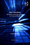 Bad Vibrations: The History of the Idea of Music as a Cause of Disease 9781409456216R90