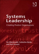 """Systems Leadership: Creating Positive Organisations"" (9781409457923)"